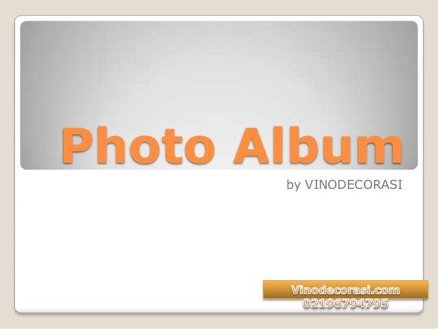 Photo Album       by VINODECORASI