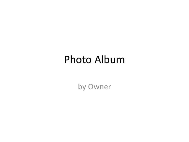 Photo Album  by Owner