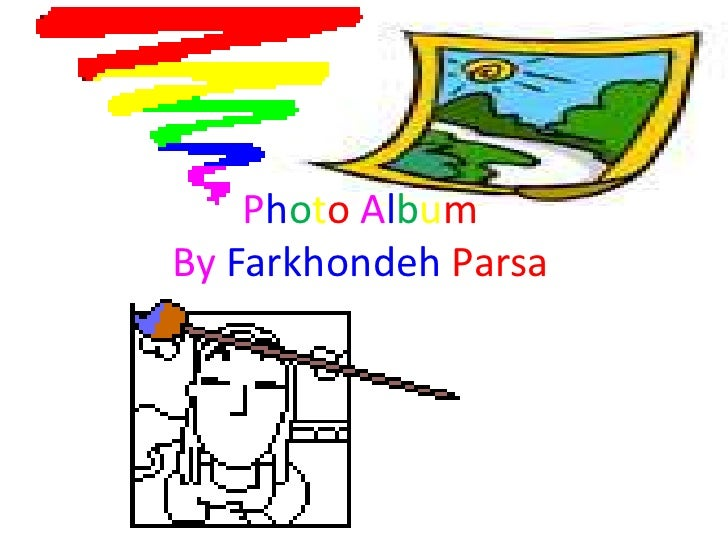 Photo AlbumByFarkhondehParsa<br />