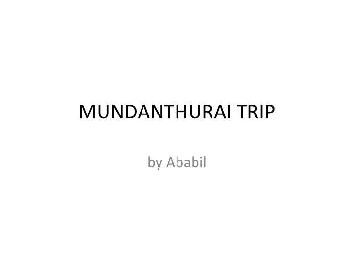 MUNDANTHURAI TRIP<br />by Ababil<br />