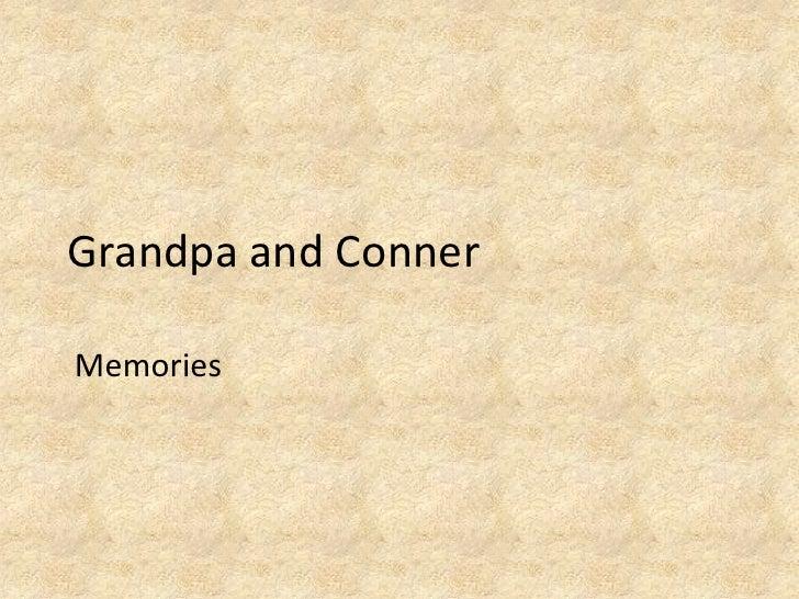 Grandpa and Conner<br />Memories<br />