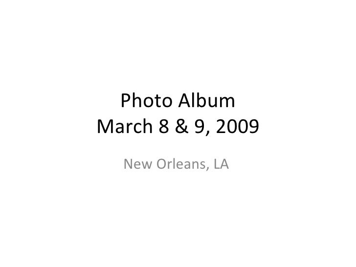 Photo Album March 8 & 9, 2009 New Orleans, LA