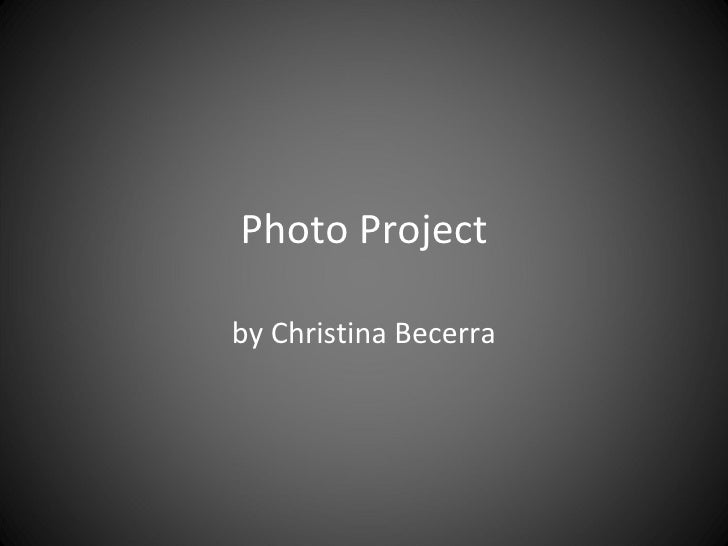 Photo Project by Christina Becerra