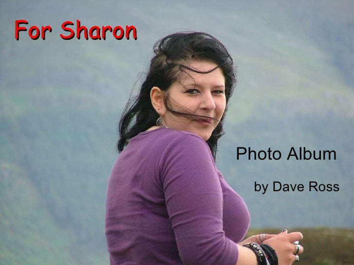 Photo Album by Dave Ross For Sharon