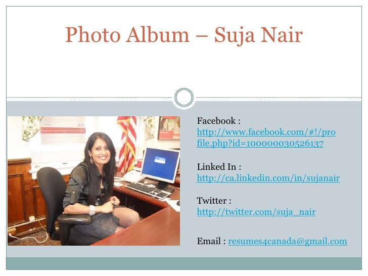 Photo Album – Suja Nair<br />Facebook : http://www.facebook.com/#!/profile.php?id=100000030526137<br />Linked In : http://...