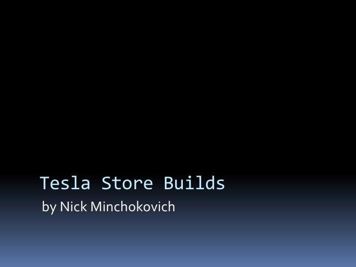 Photo Album   Tesla Store Builds 5 19 10 Nm2
