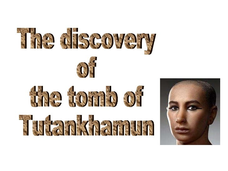 The discovery of the tomb of Tutankhamun