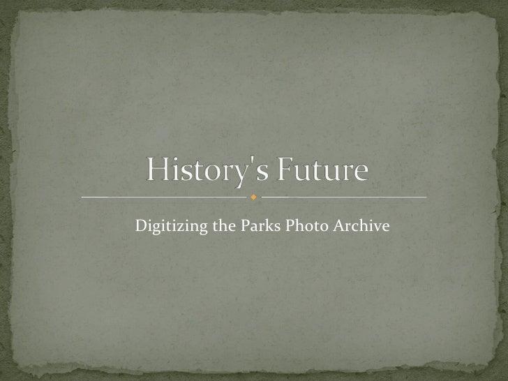 Digitizing the Parks Photo Archive