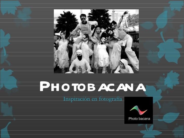 Photobacana  Inspiración en fotografía