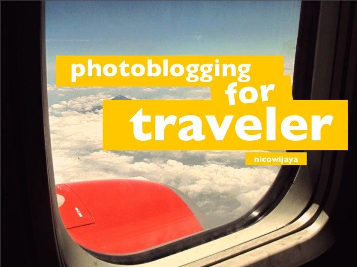 photoblogging           for    traveler    nicowijaya