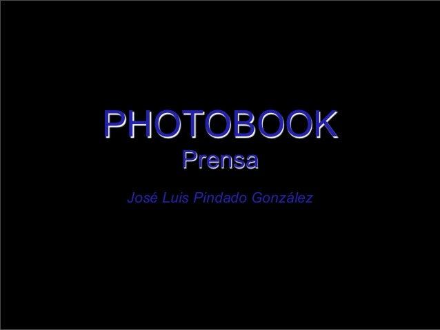 PHOTOBOOK Prensa José Luis Pindado González