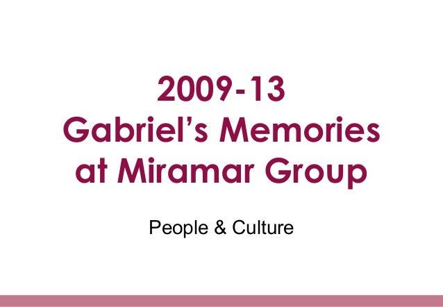 2009-13Gabriel's Memoriesat Miramar GroupPeople & Culture