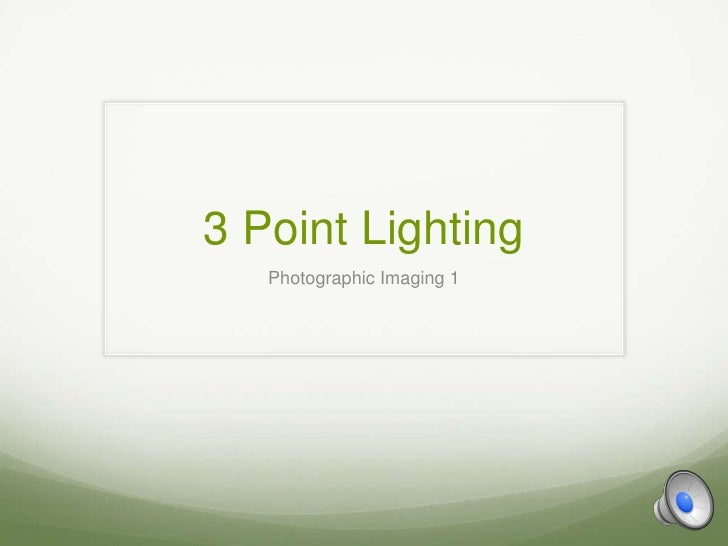 3 Point Lighting   Photographic Imaging 1