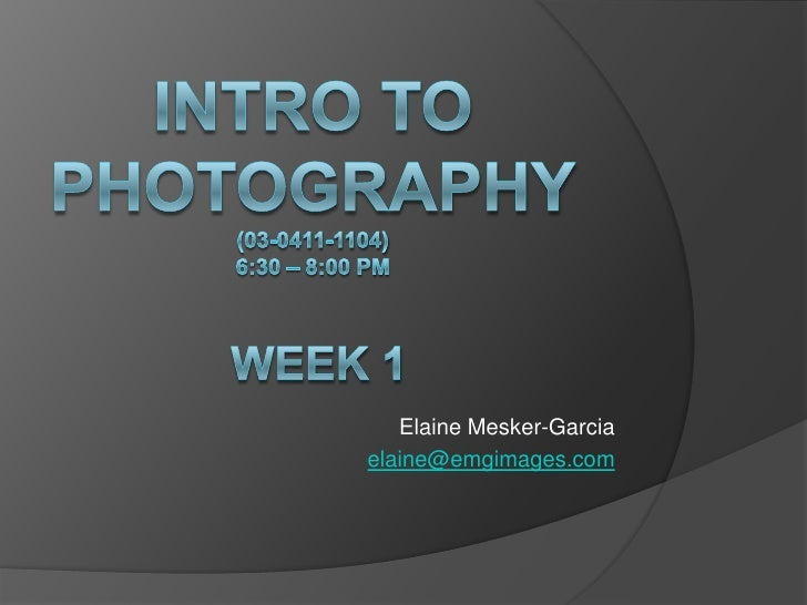 Intro to Photography Week  1
