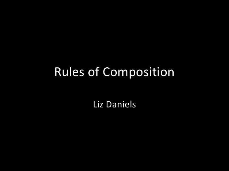 Rules of Composition        Liz Daniels