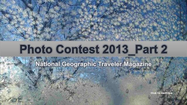 PHOTO CONTEST 2013-  N.G.Traveler Magazine- Part 2