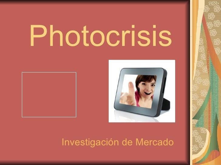 Photocrisis Investigación de Mercado