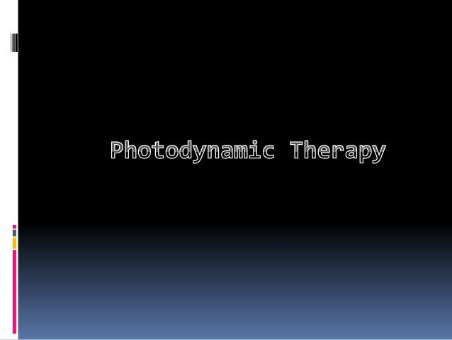Photodynamic therapy (PDT) is a relatively new type oftreatment. It uses a drug and a special type of light.The light co...