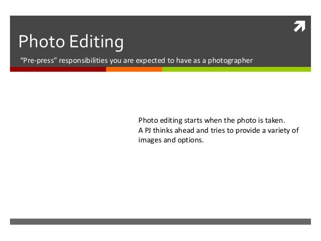 "Photo Editing""Pre-press"" responsibilities you are expected to have as a photographer                                    P..."