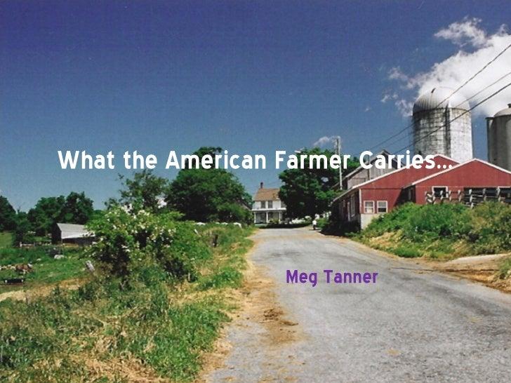 What the American Farmer Carries… Meg Tanner