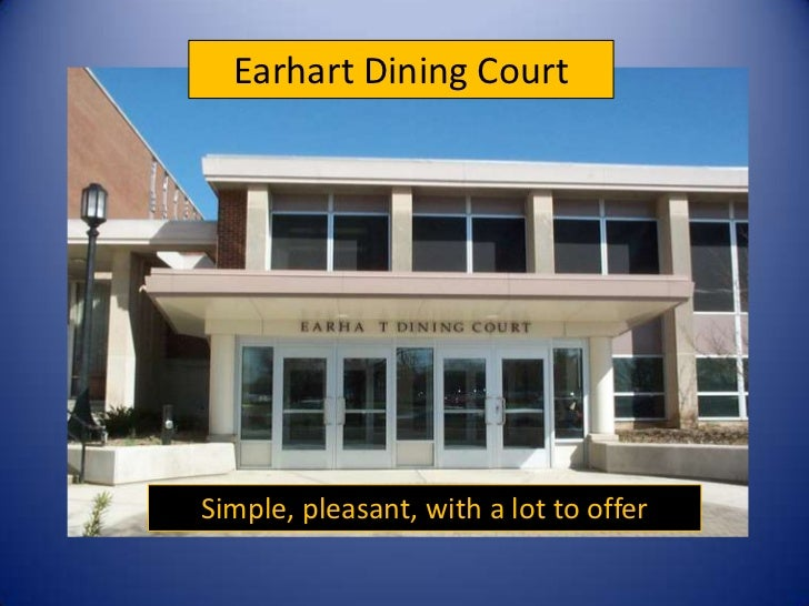 Earhart Dining Court<br />Simple, pleasant, with a lot to offer<br />