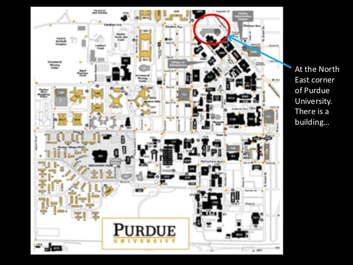 At the North East corner of Purdue University.<br />There is a building…<br />