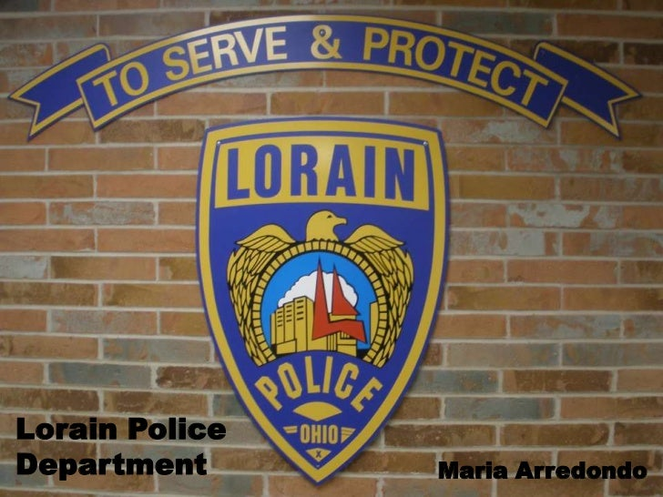 Lorain PoliceDepartment      Maria Arredondo