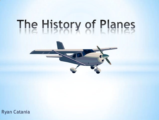Photo essay the history of airplanes