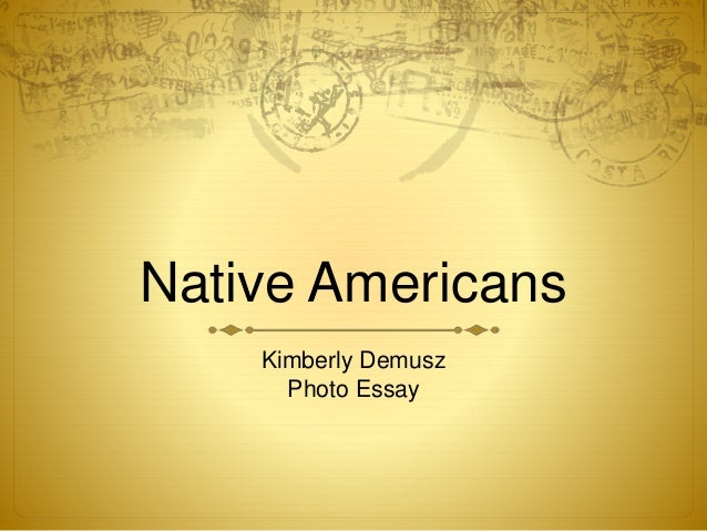 native american essay Economics homework helper native american essays scientific writing phd thesis a midsummer night39s dream essay help.