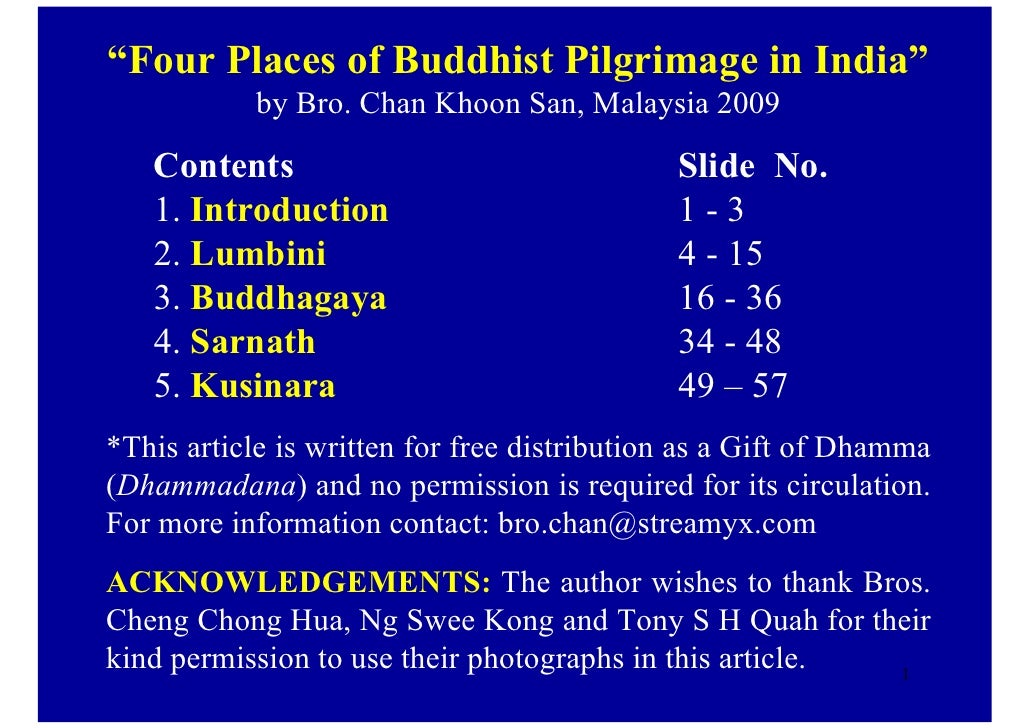 """Four Places of Buddhist Pilgrimage in India""             by Bro. Chan Khoon San, Malaysia 2009    Contents               ..."