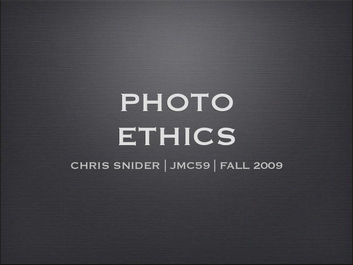 PHOTO       ETHICS CHRIS SNIDER | JMC59 | FALL 2009