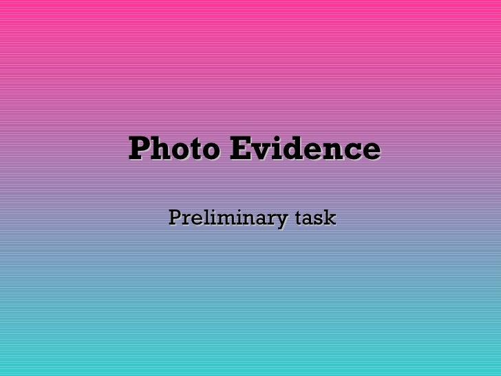 Photo Evidence  Preliminary task