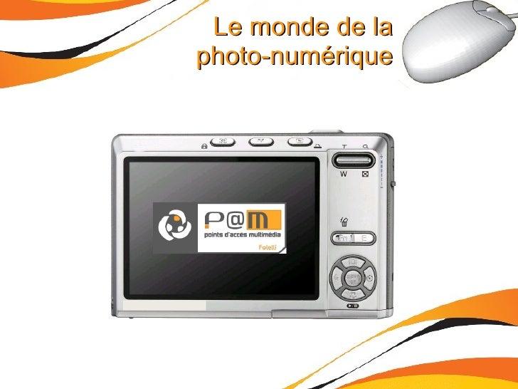 Le monde de la photo-numérique