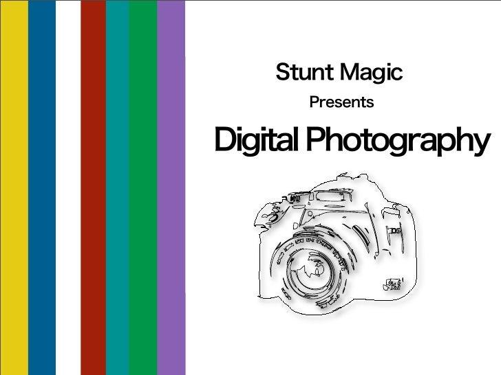Stunt Magic      PresentsDigital Photography