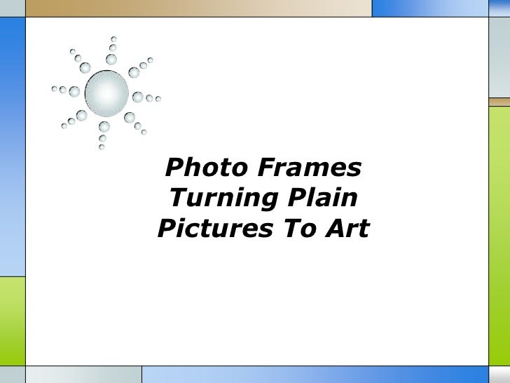 Photo frames turning plain pictures to art