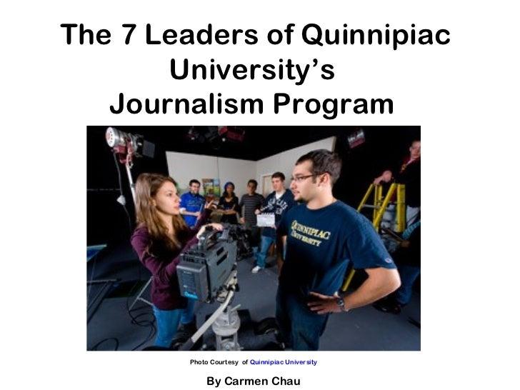 The 7 Leaders of Quinnipiac University's  Journalism Program  Photo Courtesy  of  Quinnipiac University By Carmen Chau