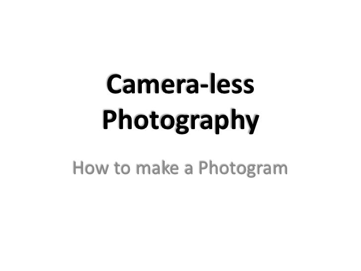 Camera-less   PhotographyHow to make a Photogram