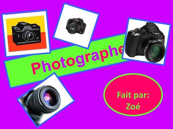 Photographe<br />Fait par: Zoé  <br />