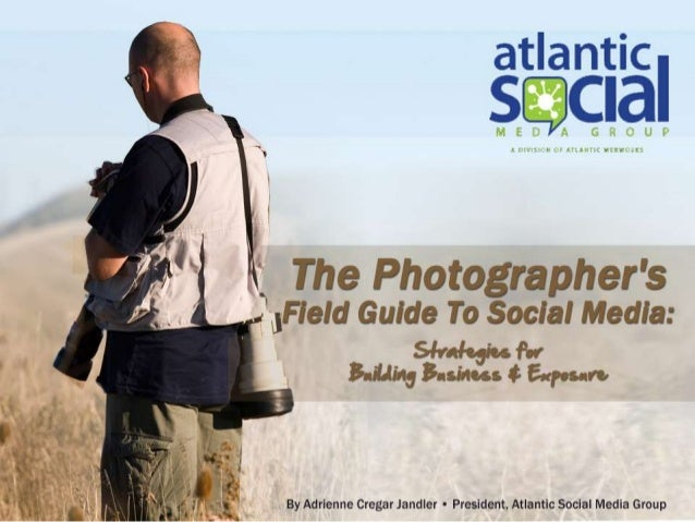 Professional Photographer's Field Guide to Social Media