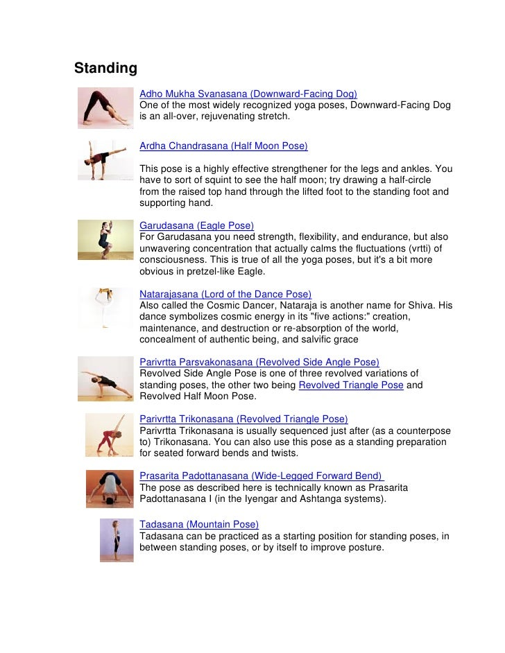 Standing            Adho Mukha Svanasana (Downward-Facing Dog)            One of the most widely recognized yoga poses, Do...