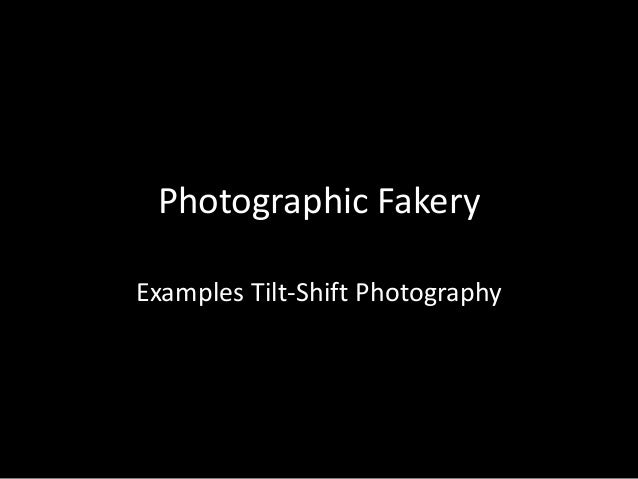 Photographic Fakery Examples Tilt-Shift Photography