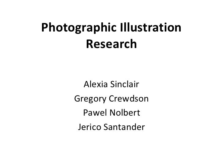 Photographic Illustration       Research        Alexia Sinclair     Gregory Crewdson       Pawel Nolbert      Jerico Santa...