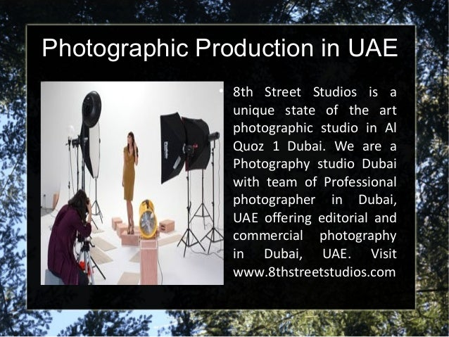 Photographic Production in UAE  8th Street Studios is a unique state of the art photographic studio in Al Quoz 1 Dubai. W...