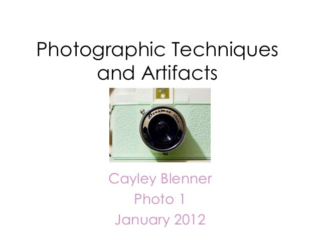 Photographic Techniques and Artifacts Cayley Blenner Photo 1 January 2012