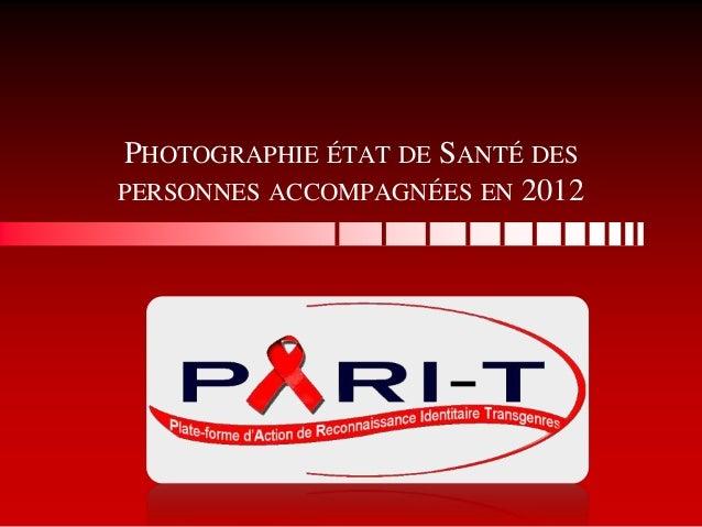 PHOTOGRAPHIE ÉTAT DE SANTÉ DES PERSONNES ACCOMPAGNÉES EN 2012