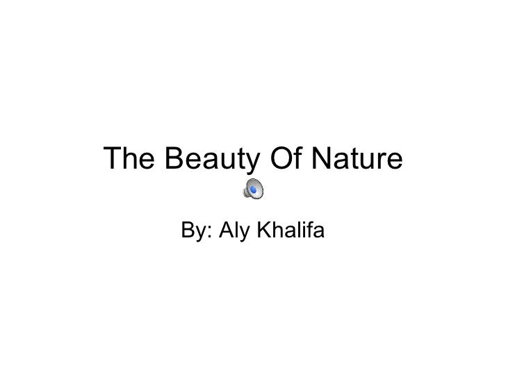 The Beauty Of Nature By: Aly Khalifa