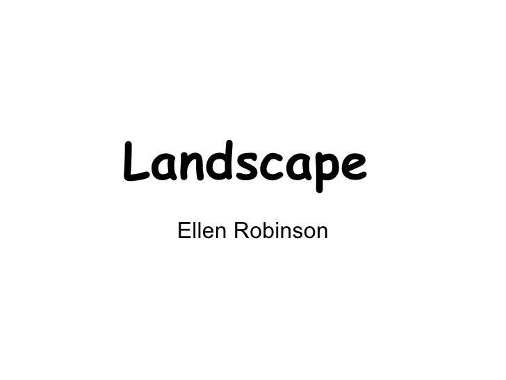 Landscape  Ellen Robinson