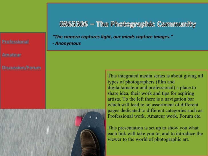 This integrated media series is about giving all types of photographers (film and digital/amateur and professional) a plac...
