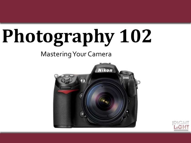 Photography 102 - Master Your DSLR - San Diego Photography Classes