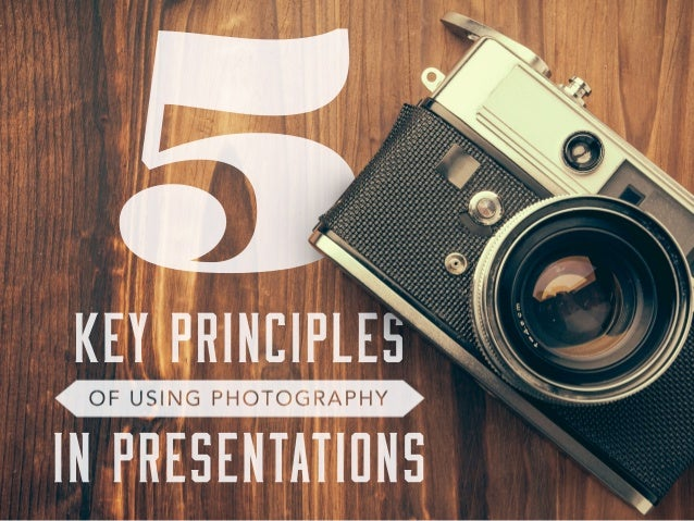 5 Key Principles of Using Photography in Presentations